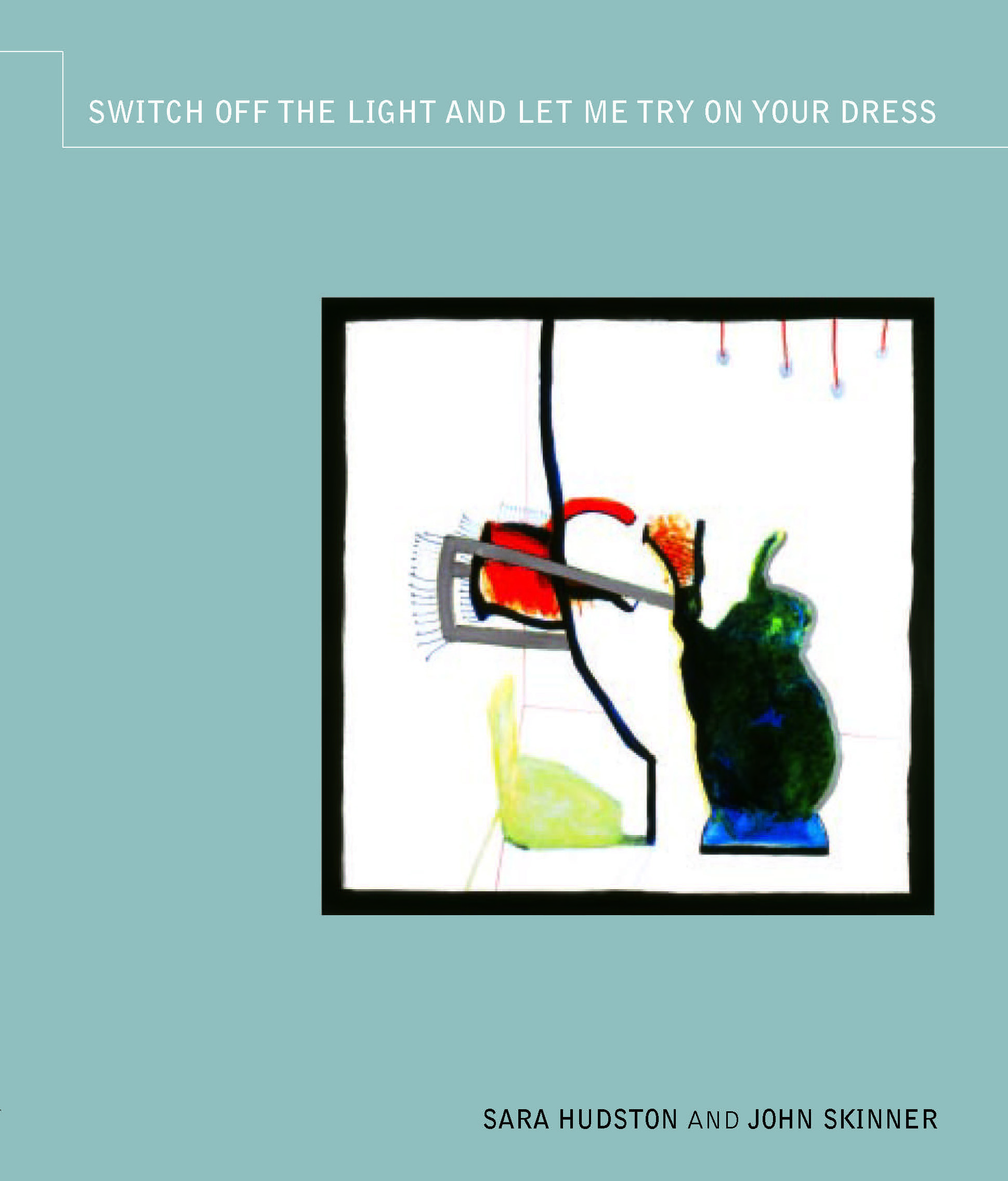Switch off the light and let me try on your dress