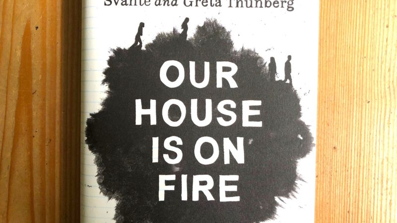 Greta Thunberg Our House is on Fire